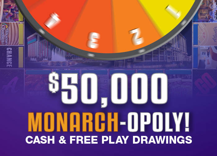 $50K Monarch-Opoly! Cash & Free Play Drawings