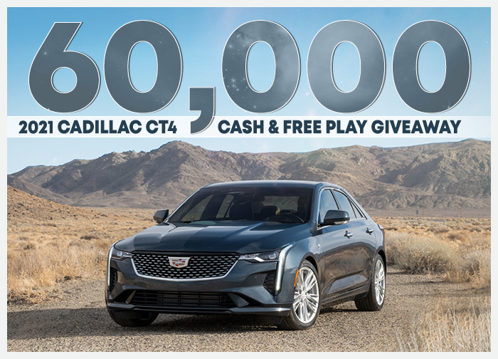 $60K Cadillac CT4 Cash & Free Play Giveaway