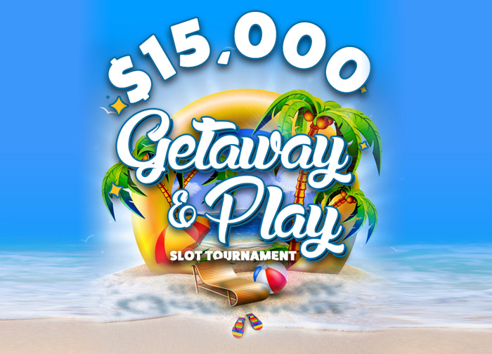 July Getaway and Play Slot Tournament