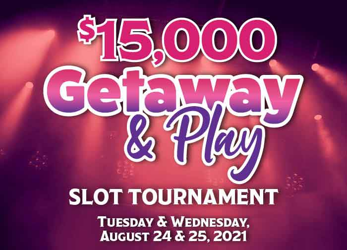 August 15K Getaway and Play Slot Tournament