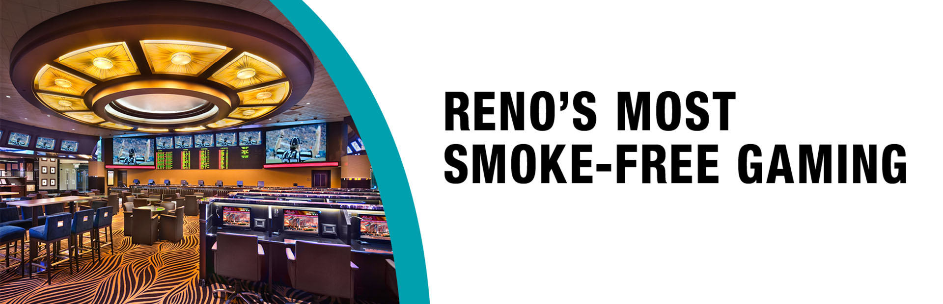 Reno's Most Smoke Free Gaming at Atlantis